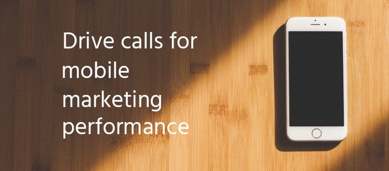 Text reads: 'Drive calls for mobile marketing performance'.